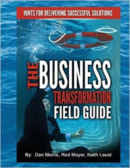 Business Transformation Field Guide by Daniel Morris, Rod Moyer, and Keith Leust