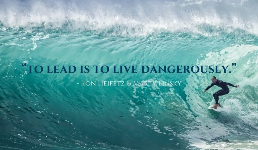 """To lead is to live dangerously."""